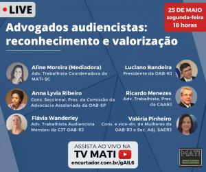 TV MATI: Live sobre advogados audiencistas será na próxima segunda-feira (25/5)
