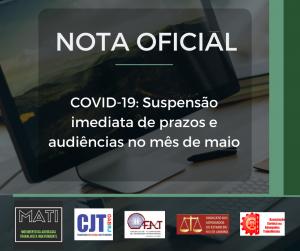 COVID-19: Nota oficial pela suspensão de prazos e audiências no mês de maio