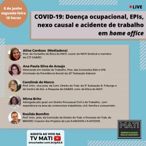TV MATI: Live no dia 8/6 debate a COVID 19 como doença ocupacional e mais. Confira!