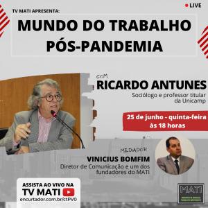 """Live com Ricardo Antunes abordará """"Mundo do Trabalho pós-pandemia"""", dia 25/6"""