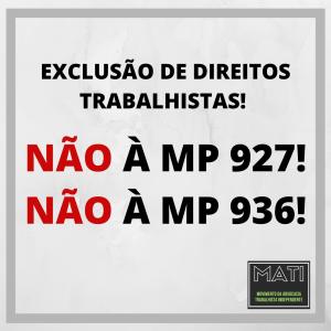 URGENTE! Dia 16/06 estão pautadas a MP 927 na Câmara e 936, no Senado, com reinclusão de texto revogado da MP 905