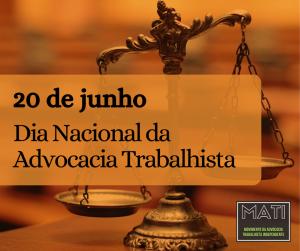 20 de junho: Dia da Advocacia Trabalhista
