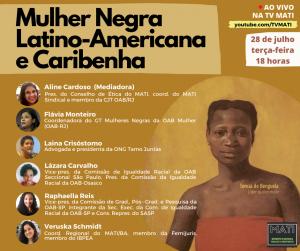 Mulher Negra Latino-Americana e Caribenha: live promove encontro virtual contra opressões de gênero e raça