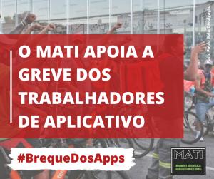 MATI apoia greve dos entregadores de aplicativo