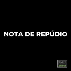 NOTA DE REPÚDIO – MOVIMENTO DA ADVOCACIA TRABALHISTA INDEPENDENTE